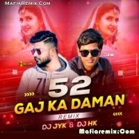 52 Gaj Ka Daman - Haryanvi Remix - DJ JYK x DJ Hk