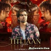 Titliaan - Remix - Dj Spidey India