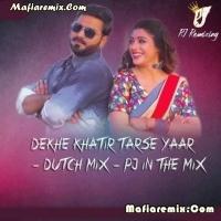 Dekhe Khatir Tarse Yaar - Dutch Remix - PJ In The Mix