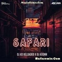 Safari - Remix - DJ AD Reloaded X Axonn