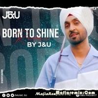 Born To Shine - Remix - JnU