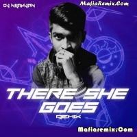 There She Goes - Remix - DJ Nilanjan