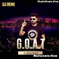 G.O.A.T - Diljit Dosanjh - Remix - DJ Reme
