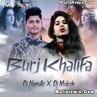Burj Khalifa - Remix - DJ Naruto X DJ Moksh
