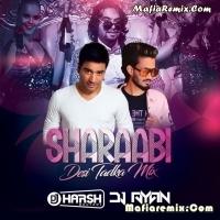 Sharaabi - Desi Tadka Mix - DJ Harsh Bhutani X DJ Ayan