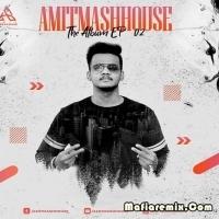 Amitmashhouse The Album EP. 02 - Amitmashhouse