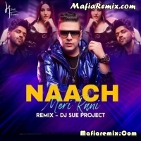 Naach Meri Rani - Remix - DJ Sue Project