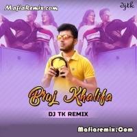 Bruj Khalifa - Remix  - DJ TK