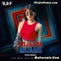 Anjaana Anjaani Ki Kahani - Remix - DJ Ruhi