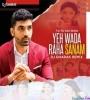 Tu Tu Hai Wahi (Remix) - Yeh Wada Raha - DJ Dharak