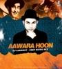 Aawara Hoon (Deep Retro Mix) - DJ Aakrisht