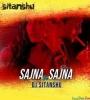 Sajna Ve Sajna Remix - Dj Sitanshu