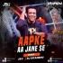 Aapke Aa Jane Se (Remix) Dj Sitanshu x JnU
