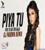 Piya Tu Ab Toh Aaja (Remix) DJ Paroma