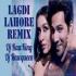 Lagdi Lahore Di Remix - Dj RawKing x Dj RawQueen
