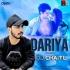 Dariya (House Mix) - DJ Chaitu