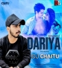Dariya (House Mix) - DJ Chaitu