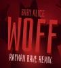 WOFF (Baby Alice) Rayman Rave Remix