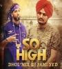 So High (Dhol Mix) - DJ Pami