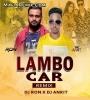 Lambo Car (Remix) - DJ Ron x DJ Ankit