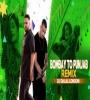 Bombay To Punjab (Remix) - DJ Dalal London