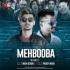 Mehbooba (Remix) - DJ Nikin Dubai x DJ Paddy