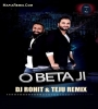 O Beta Ji - Albela (Club Mix) - Dj Rohit x Teju