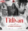 Titliaan (Remix) - Dj Tabrez x Dj Prashant
