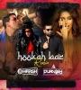 Hookha Bar (Remix) - Dj Harsh Bhutani x Dj Purvish