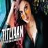 Titliaan (Remix) - DJ Chirag Dubai X DJ Goddess