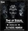 Time Of Terror (Original Mix) - DJ Fazeel Mumbai