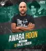 Awara Hoon (LoFi Remix) - Dj Dalal London
