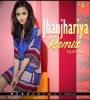 Jhanjhariya (Remix) - Dj IS SNG