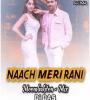 Naach Meri Rani (Moombahton Mix) - Dj Das