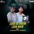 Zara Sa Jhoom Loon Main (Remix) - DJ Shubham X DJ Shubham
