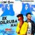 Ek Dilruba Hai (Remix) - DJ Yash Awasthi X DJ Ashu Indore