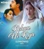 Kehna Hi Kya (Remix) - DJ MADWHO
