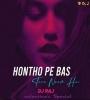 Hontho Pe Bas Tera Nam (Deep House Mix) - DJ RAJ