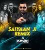 Saiyaan Ji - Yo Yo Honey Singh (Remix) - DJ Purvish