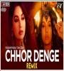Chhor Denge (Remix) - DJ Ravish X DJ Chico X DJ TNY