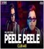 Peele Peele - Millind Gaba (Club Mix) - DJ Ravish x DJ Chico
