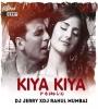Kiya Kiya (Remix) - DJ Jerry X DJ Rahul Mumbai
