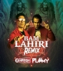 Bam Lahiri (Remix) - Dj Harsh Bhutani X Dj Pummy