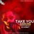 Take You Dancing (Remix) - DJ Ankit