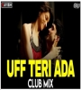 Uff Teri Adaa - Karthik Calling Karthik (Club Mix) - DJ Ravish x DJ Chico