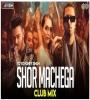 Shor Machega - Yo Yo Honey Singh (Club Mix) - DJ Ravish x DJ Chico