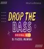 Drop The Bass - Original Mix - DJ Fazeel Mumbai