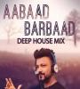 Aabaad Barbaad (Deep House Mix) - DJ Reme