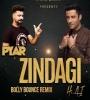 Pyar Zindagi Hai (Bollywood Bounce Mix) DJ Reme