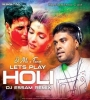 Lets Play Holi (Remix) - DJ Essam
